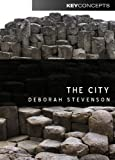 The City (Polity Key Concepts in the Social Sciences series)