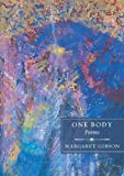 One Body: Poems (0807132403) by Gibson, Margaret