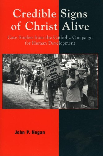Credible Signs of Christ Alive: Case Studies from the Catholic Campaign for Human Development PDF