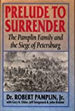 img - for Prelude to Surrender: The Pamplin Family and the Siege of Petersburg book / textbook / text book