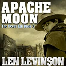 Apache Moon: The Pecos Kid (       UNABRIDGED) by Len Levinson Narrated by Fred Berman