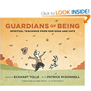 Guardians of Being: Spiritual Teachings from Our Dogs and Cats Eckhart Tolle and Patrick McDonnell