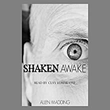 Shaken Awake (       UNABRIDGED) by Allen Madding Narrated by Clay Lomakayu