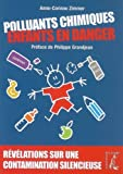 echange, troc Anne-Corinne Zimmer - Polluants Chimiques, Enfants en Danger
