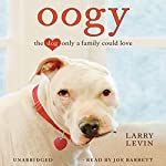 Oogy: The Dog Only a Family Could Love | Larry Levin