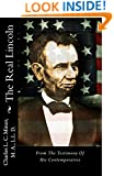 The Real Lincoln: From The Testimony Of His Contemporaries