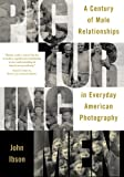 img - for Picturing Men: A Century of Male Relationships in Everyday American Photography book / textbook / text book