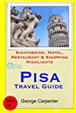 Pisa Travel Guide: Sightseeing, Hotel, Restaurant & Shopping Highlights