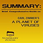 Summary: Brief Comprehensive Guide on Carl Zimmer's A Planet of Viruses |  Summary Zoom