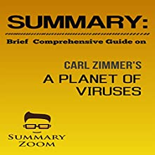 Summary: Brief Comprehensive Guide on Carl Zimmer's A Planet of Viruses Audiobook by  Summary Zoom Narrated by Doron Alon