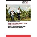 Barreras percibidas para el autocuidado.: Personas adultas con infarto agudo de miocardio en la ciudad de Bogotá...