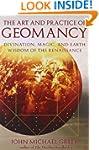Art And Practice Of Geomancy: Divinat...