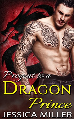 Dragon Romance: Pregnant to a Dragon Prince (Paranormal Shapeshifter Pregnancy Hero Protector Romance) (Fantasy Shifter Firefighter Women's Fiction BBW Short Stories) PDF