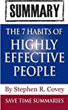 9781492335702: The 7 Habits of Highly Effective People: By Stephen Covey -- Summary