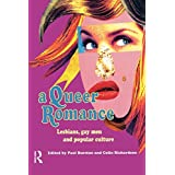 A Queer Romance: Lesbians, Gay Men and Popular Cultureby Paul Burston