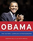 img - for Obama: The Historic Campaign in Photographs by Deborah Willis (2008-10-28) book / textbook / text book