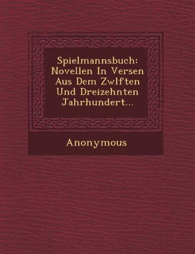 Spielmannsbuch: Novellen in Versen Aus Dem Zw Lften Und Dreizehnten Jahrhundert...