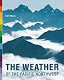 img - for The Weather of the Pacific Northwest book / textbook / text book