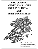 The Lean-To and It's Variants Used in Survival and Bush Bough Beds