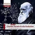 Charles Darwin und die Evolution: Ein Leben für die Forschung Hörbuch von Michael Nolden Gesprochen von: Susanne Dobrusskin, Thomas Krause