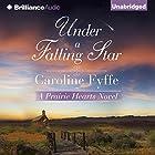 Under a Falling Star: Prairie Hearts, Book 4 Hörbuch von Caroline Fyffe Gesprochen von: Alexander Cendese