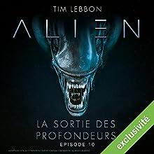 Alien : La sortie des profondeurs 10 Performance Auteur(s) : Tim Lebbon, Dirk Maggs Narrateur(s) : Tania Torrens, Patrick Béthune, Frantz Confiac, Sophie Riffont, Jérôme Pauwels, Hélène Bizot