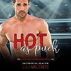 Hot as Puck Hörbuch von Lili Valente Gesprochen von: Tyler Donne, Summer Roberts