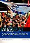 Atlas g�opolitique d'Isra�l : Les d�f...