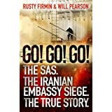 Go! Go! Go!: The SAS. The Iranian Embassy Siege. The True Storyby Will Pearson
