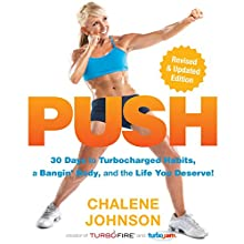 PUSH: 30 Days to Turbocharged Habits, a Bangin' Body, and the Life You Deserve! | Livre audio Auteur(s) : Chalene Johnson Narrateur(s) : Tanya Eby