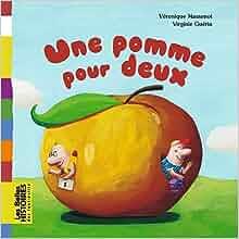 Belles Histoires: Une Pomme Pour Deux (French Edition): Véronique