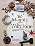 The Magpie & the Wardrobe: A Curiosit...
