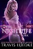 The Nightlife: New York (Romantic Thriller Paranormal Series) (The Nightlife, Book 1) (The Nightlife Series)
