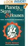 Planets in the Signs and Houses: Vedi...