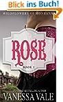 Rose (Wildflowers Of Montana Book 1)...