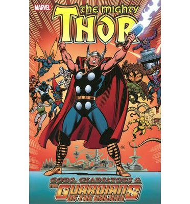 Thor: Gods, Gladiators & the Guardians of the Galaxy (Thor (Marvel Paperback)) (Paperback) - Common