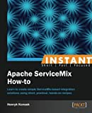 Instant Apache ServiceMix How-to