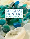 The Sea Glass Hunters Handbook