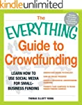 The Everything Guide to Crowdfunding:...