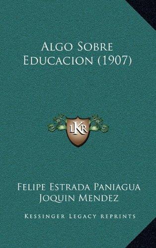 Algo Sobre Educacion (1907)