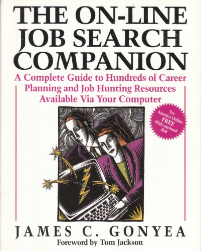 The On-Line Job Search Companion: A Complete Guide to Hundreds of Career Planning and Job Hunting Resources/Book and Disk