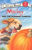 img - for Marley And The Runaway Pumpkin (Turtleback School & Library Binding Edition) (I Can Read! Marley - Level 2) book / textbook / text book