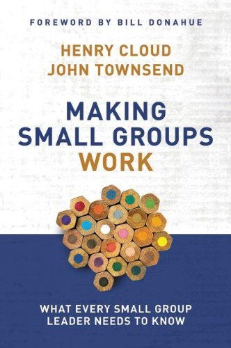 Making Small Groups Work What Every Small Group Leader Needs to Know310250617
