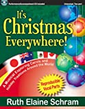 Its Christmas Everywhere! A Musical Exploring Carols and Holiday Traditions Around the World (Unison/opt. 2-Part, Reproducible Vocal Parts, Performance/Accompaniment CD Included)