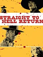 Straight to Hell Returns [HD]