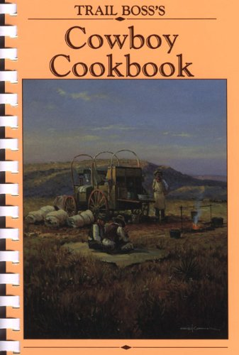 Trail Boss's Cowboy Cookbook by Society for Range Management