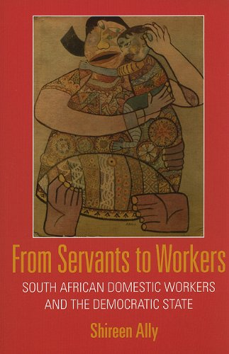 From Servants to Workers: South African Domestic Workers...