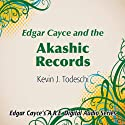 Edgar Cayce and the Akashic Records  by Kevin J. Todeschi