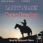 Texas Freedom: Creed Series, Book 7 | Larry Names