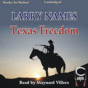 Texas Freedom: Creed Series, Book 7 | [Larry Names]